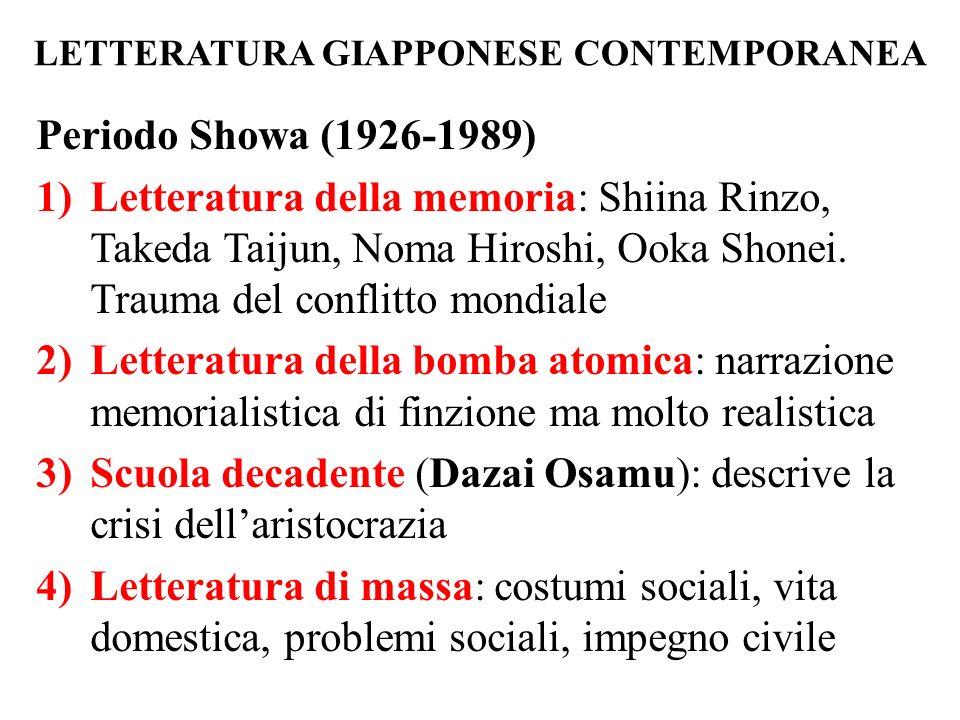 LETTERATURA GIAPPONESE CONTEMPORANEA Periodo Showa (1926-1989) 1)Letteratura della memoria: Shiina Rinzo, Takeda Taijun, Noma Hiroshi, Ooka Shonei. Tr
