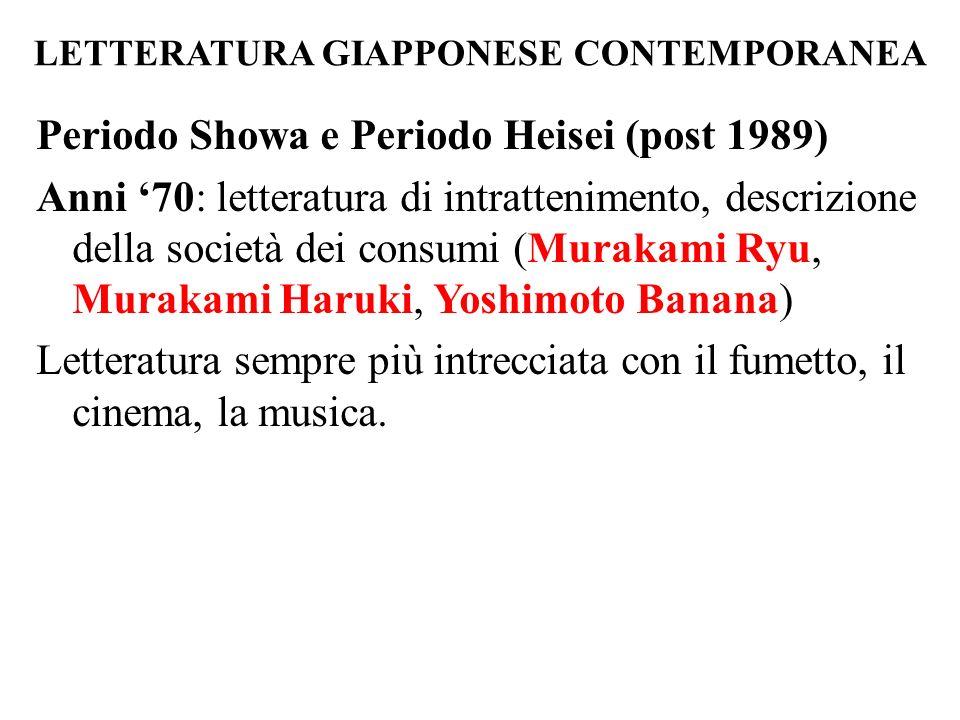 LETTERATURA GIAPPONESE CONTEMPORANEA Periodo Showa e Periodo Heisei (post 1989) Anni '70: letteratura di intrattenimento, descrizione della società de
