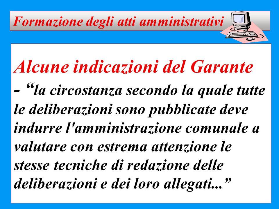 """Alcune indicazioni del Garante - """" la circostanza secondo la quale tutte le deliberazioni sono pubblicate deve indurre l'amministrazione comunale a va"""