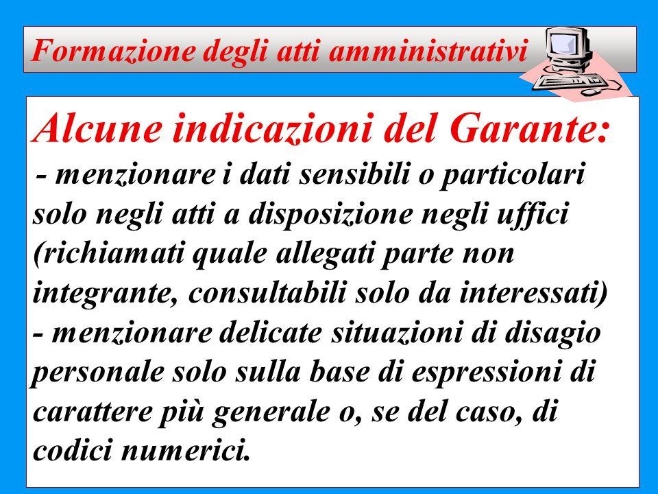 Alcune indicazioni del Garante: - menzionare i dati sensibili o particolari solo negli atti a disposizione negli uffici (richiamati quale allegati par