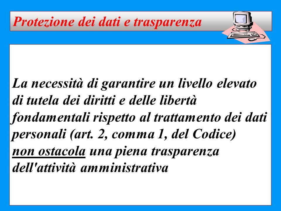 La necessità di garantire un livello elevato di tutela dei diritti e delle libertà fondamentali rispetto al trattamento dei dati personali (art. 2, co