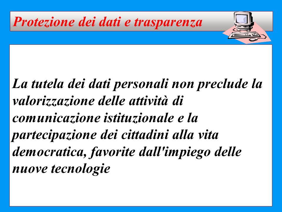 La tutela dei dati personali non preclude la valorizzazione delle attività di comunicazione istituzionale e la partecipazione dei cittadini alla vita