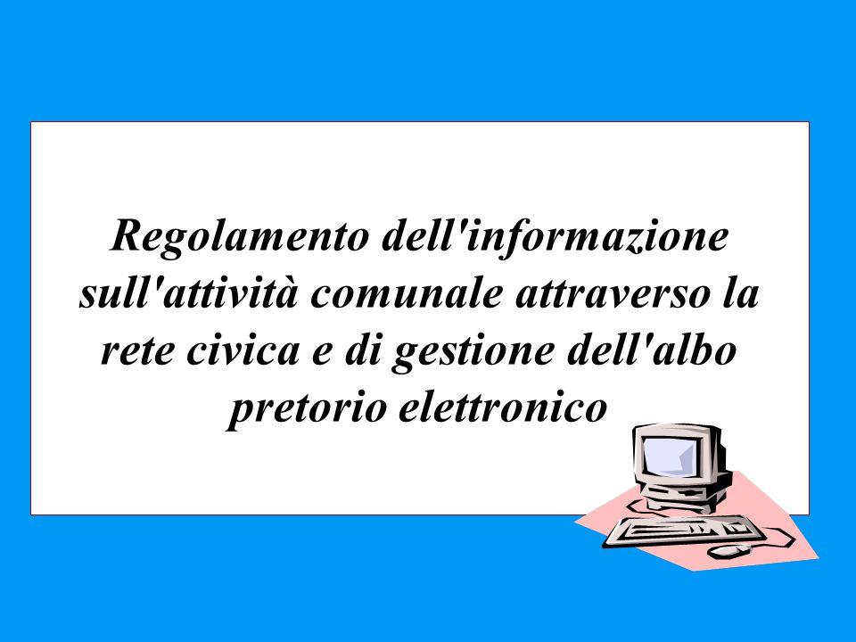 Regolamento dell'informazione sull'attività comunale attraverso la rete civica e di gestione dell'albo pretorio elettronico
