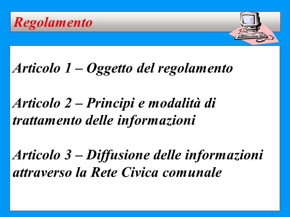 Articolo 1 – Oggetto del regolamento Articolo 2 – Principi e modalità di trattamento delle informazioni Articolo 3 – Diffusione delle informazioni att