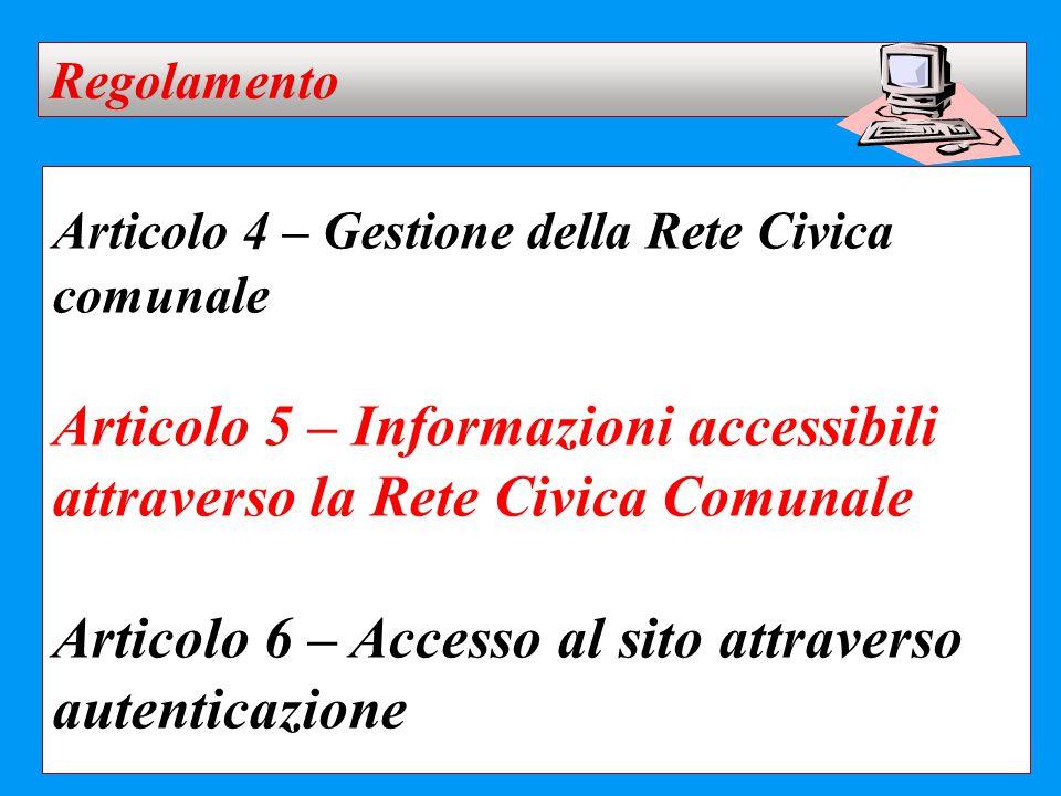 Articolo 4 – Gestione della Rete Civica comunale Articolo 5 – Informazioni accessibili attraverso la Rete Civica Comunale Articolo 6 – Accesso al sito