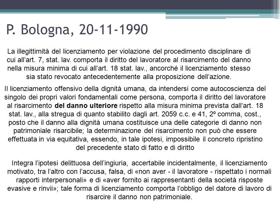 P. Bologna, 20-11-1990 La illegittimità del licenziamento per violazione del procedimento disciplinare di cui all'art. 7, stat. lav. comporta il dirit