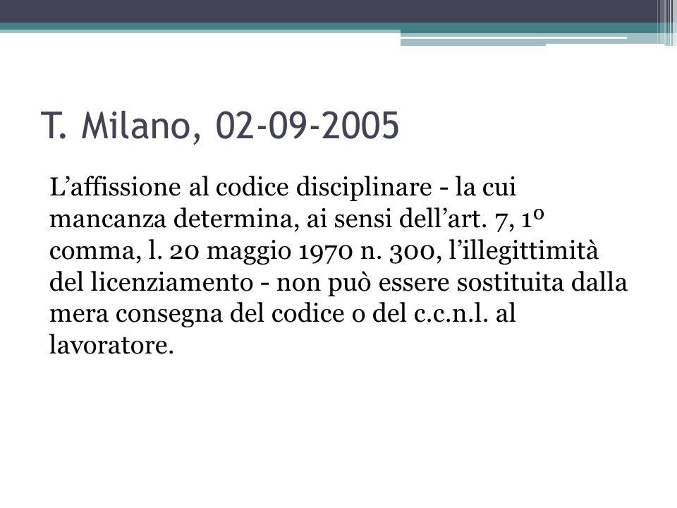 T. Milano, 02-09-2005 L'affissione al codice disciplinare - la cui mancanza determina, ai sensi dell'art. 7, 1º comma, l. 20 maggio 1970 n. 300, l'ill