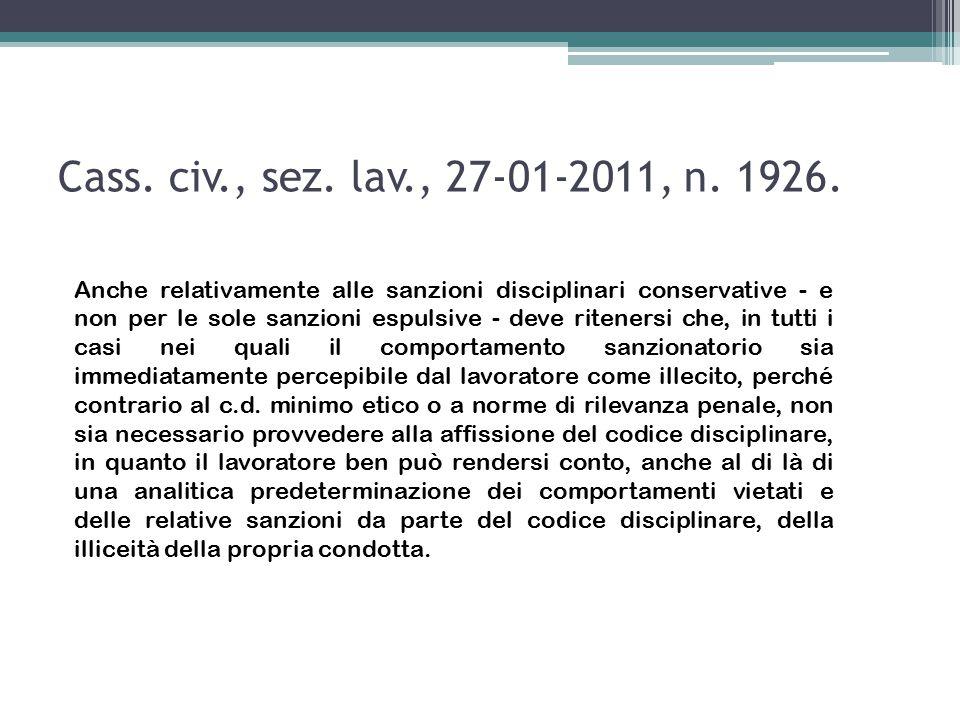 Cass. civ., sez. lav., 27-01-2011, n. 1926. Anche relativamente alle sanzioni disciplinari conservative - e non per le sole sanzioni espulsive - deve