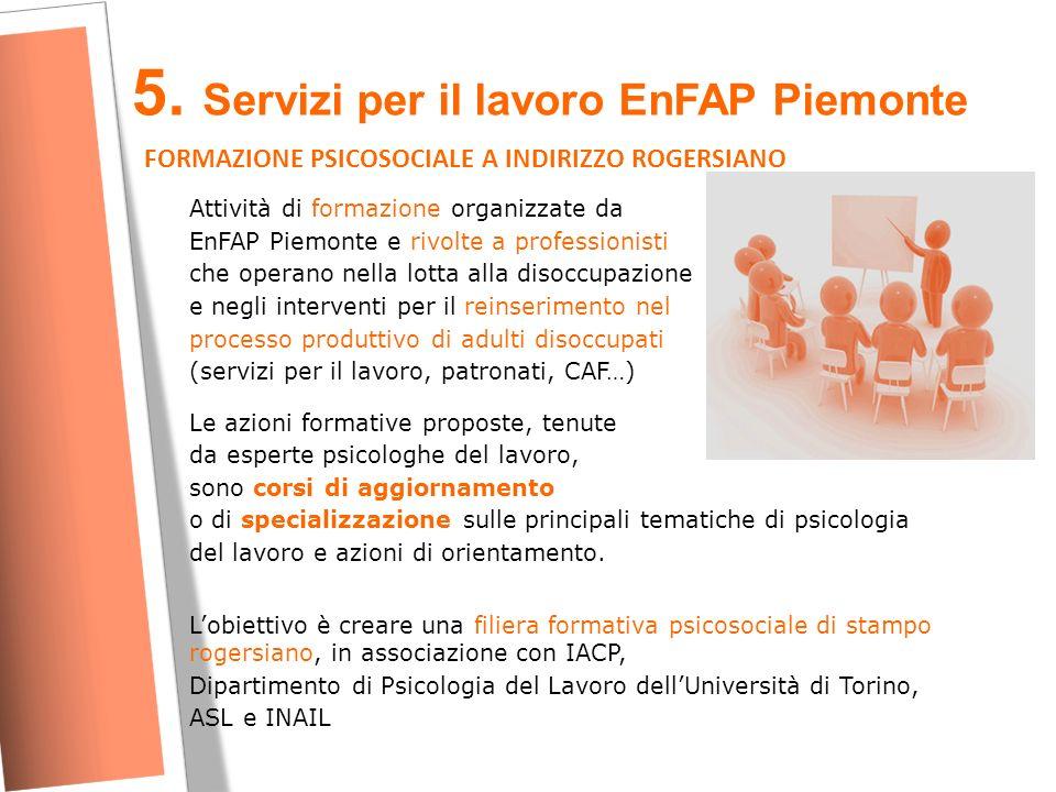 5. Servizi per il lavoro EnFAP Piemonte Attività di formazione organizzate da EnFAP Piemonte e rivolte a professionisti che operano nella lotta alla d