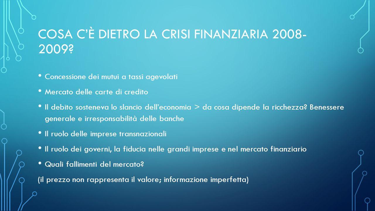 COSA C'È DIETRO LA CRISI FINANZIARIA 2008- 2009.