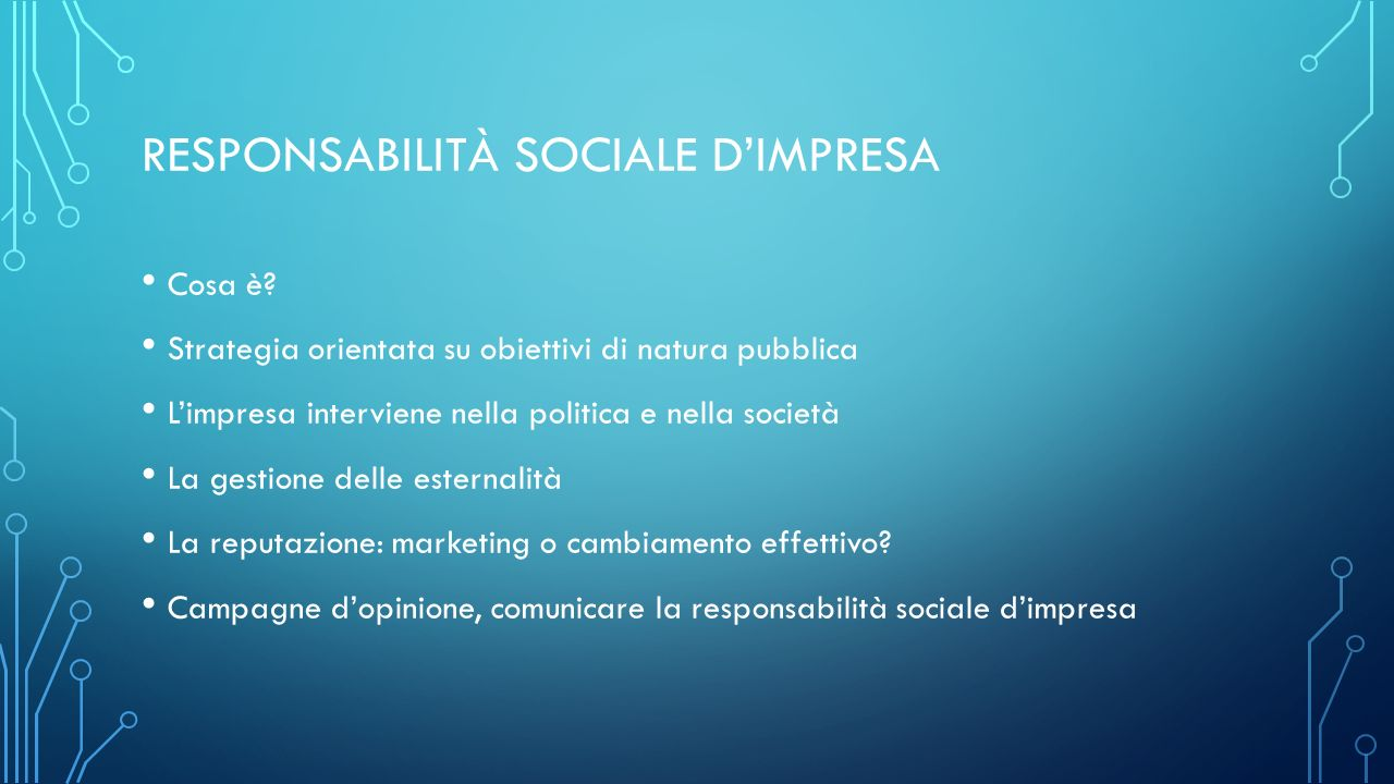 RESPONSABILITÀ SOCIALE D'IMPRESA Cosa è.