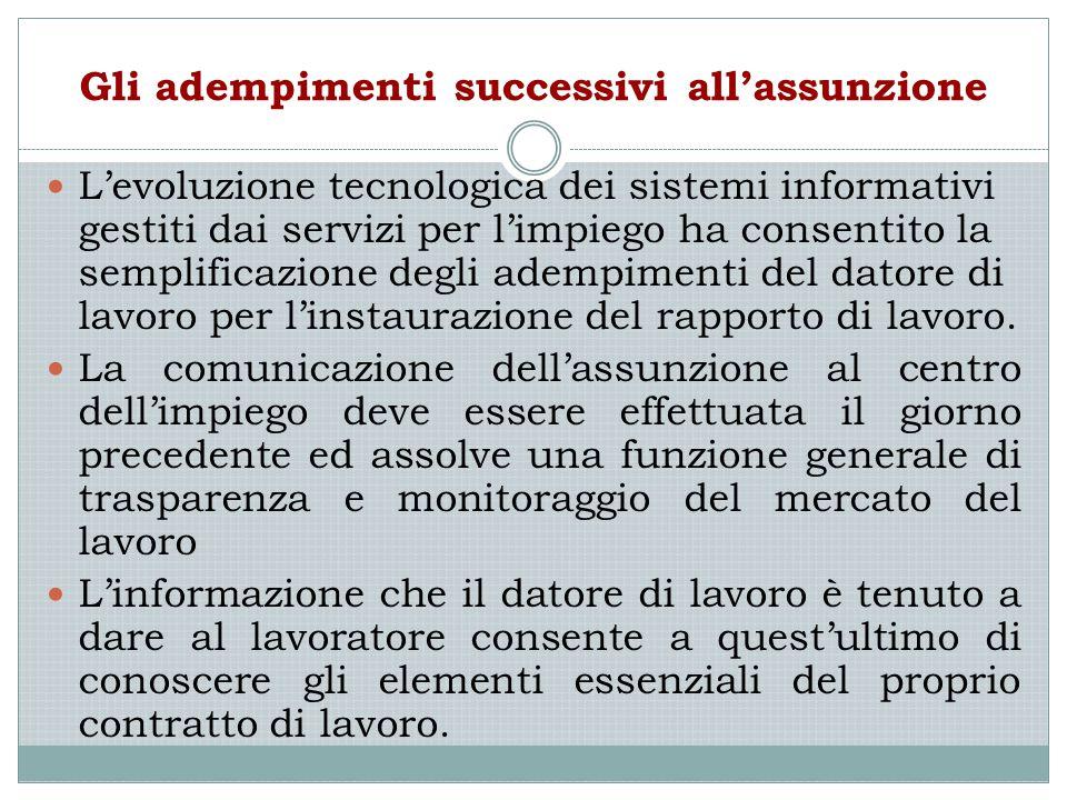 Gli adempimenti successivi all'assunzione L'evoluzione tecnologica dei sistemi informativi gestiti dai servizi per l'impiego ha consentito la semplifi
