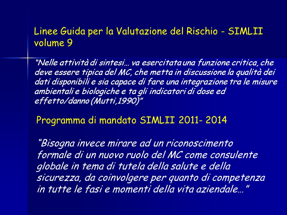 """Linee Guida per la Valutazione del Rischio - SIMLII volume 9 """"Nelle attività di sintesi… va esercitata una funzione critica, che deve essere tipica de"""