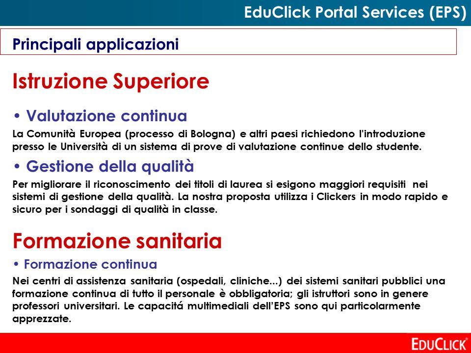 Principali applicazioni Istruzione Superiore Valutazione continua La Comunità Europea (processo di Bologna) e altri paesi richiedono l introduzione presso le Università di un sistema di prove di valutazione continue dello studente.