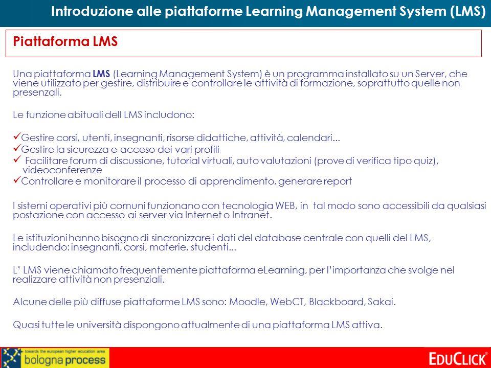Piattaforma LMS Una piattaforma LMS (Learning Management System) è un programma installato su un Server, che viene utilizzato per gestire, distribuire e controllare le attività di formazione, soprattutto quelle non presenzali.