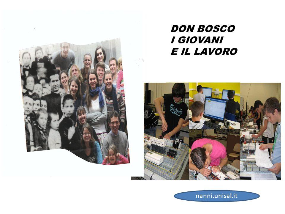 DON BOSCO I GIOVANI E IL LAVORO nanni.unisal.it