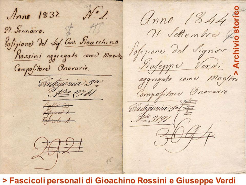 > Fascicoli personali di Gioachino Rossini e Giuseppe Verdi > Archivio storico