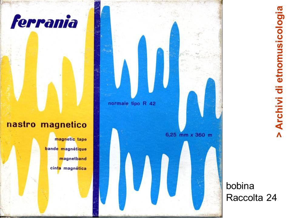 bobina Raccolta 24 > Archivi di etnomusicologia