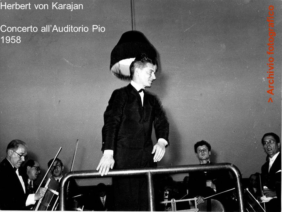 Herbert von Karajan Concerto all'Auditorio Pio 1958 > Archivio fotografico