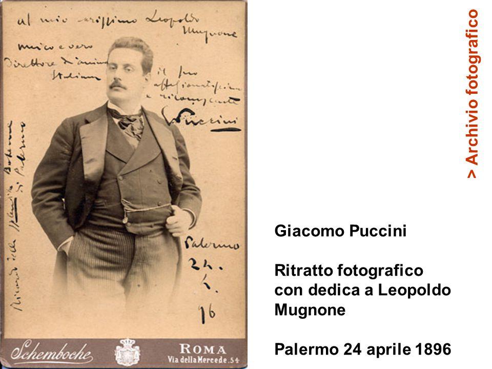 Giacomo Puccini Ritratto fotografico con dedica a Leopoldo Mugnone Palermo 24 aprile 1896 > Archivio fotografico