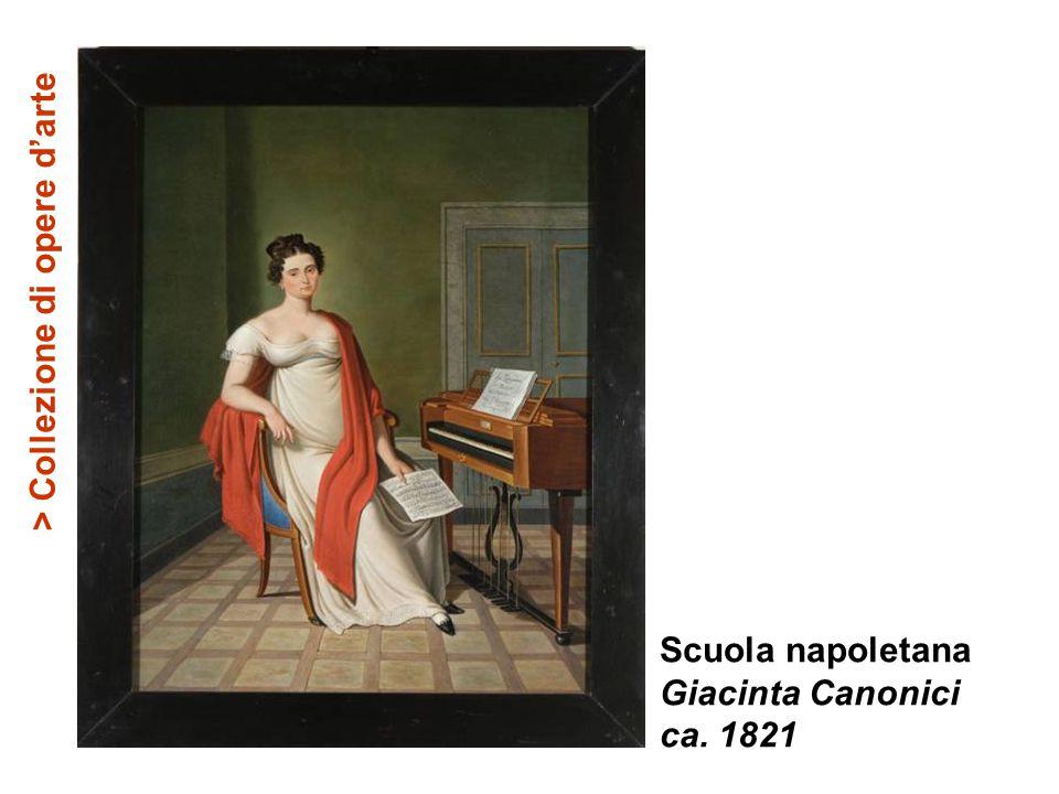 Scuola napoletana Giacinta Canonici ca. 1821 > Collezione di opere d'arte