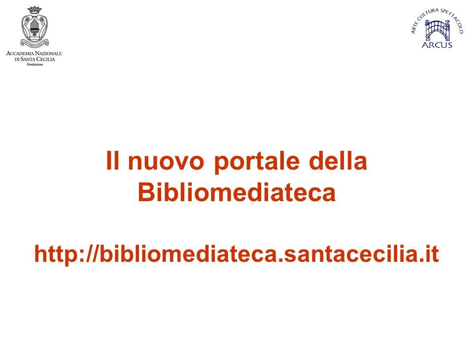 Il nuovo portale della Bibliomediateca http://bibliomediateca.santacecilia.it