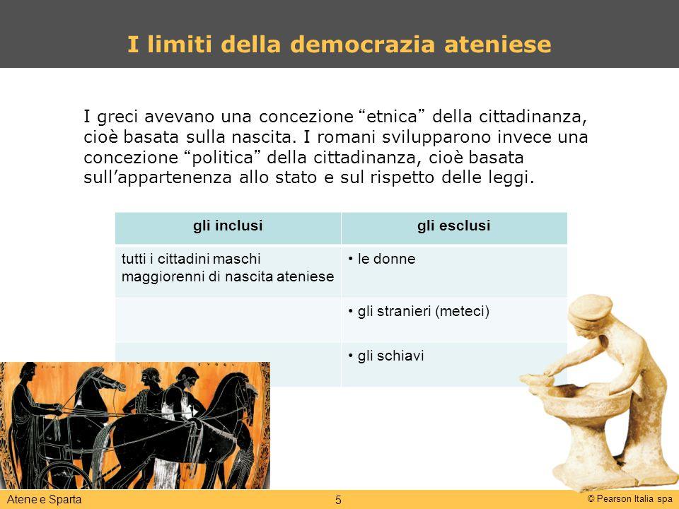 """© Pearson Italia spa Atene e Sparta 5 I limiti della democrazia ateniese I greci avevano una concezione """"etnica"""" della cittadinanza, cioè basata sulla"""