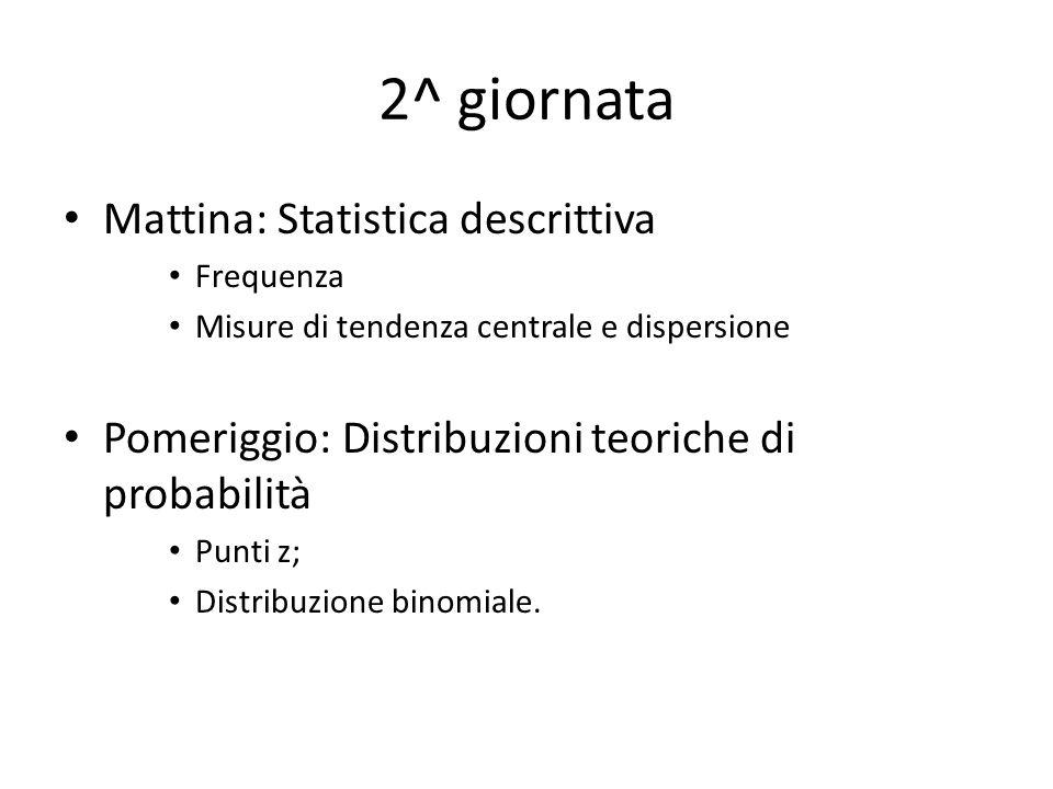 3^ giornata Mattina: Introduzione ad R Familiarizzazione con Rstudio; Dalle variabili ai data frame; Dai comandi alle funzioni.
