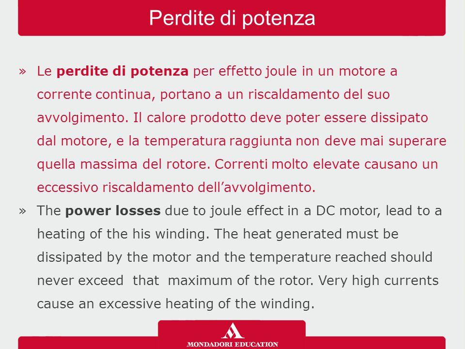 »Le perdite di potenza per effetto joule in un motore a corrente continua, portano a un riscaldamento del suo avvolgimento. Il calore prodotto deve po
