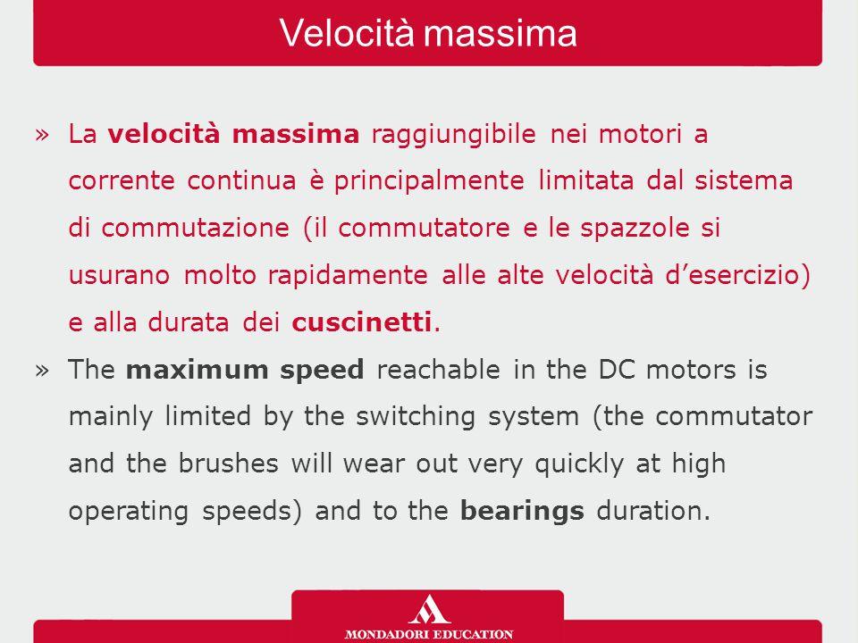 »La velocità massima raggiungibile nei motori a corrente continua è principalmente limitata dal sistema di commutazione (il commutatore e le spazzole