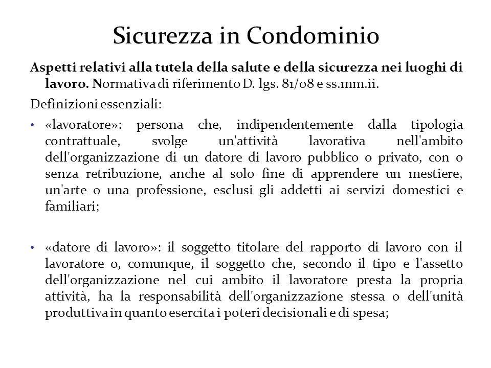 Sicurezza in Condominio Aspetti relativi alla tutela della salute e della sicurezza nei luoghi di lavoro.