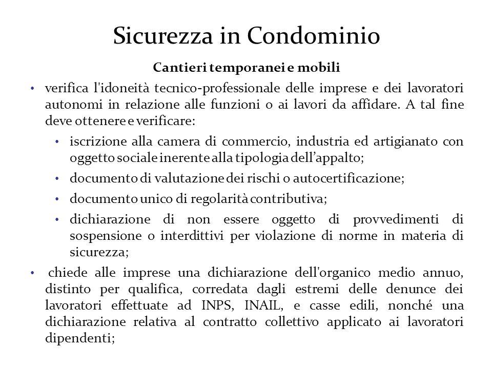 Sicurezza in Condominio Cantieri temporanei e mobili verifica l idoneità tecnico-professionale delle imprese e dei lavoratori autonomi in relazione alle funzioni o ai lavori da affidare.