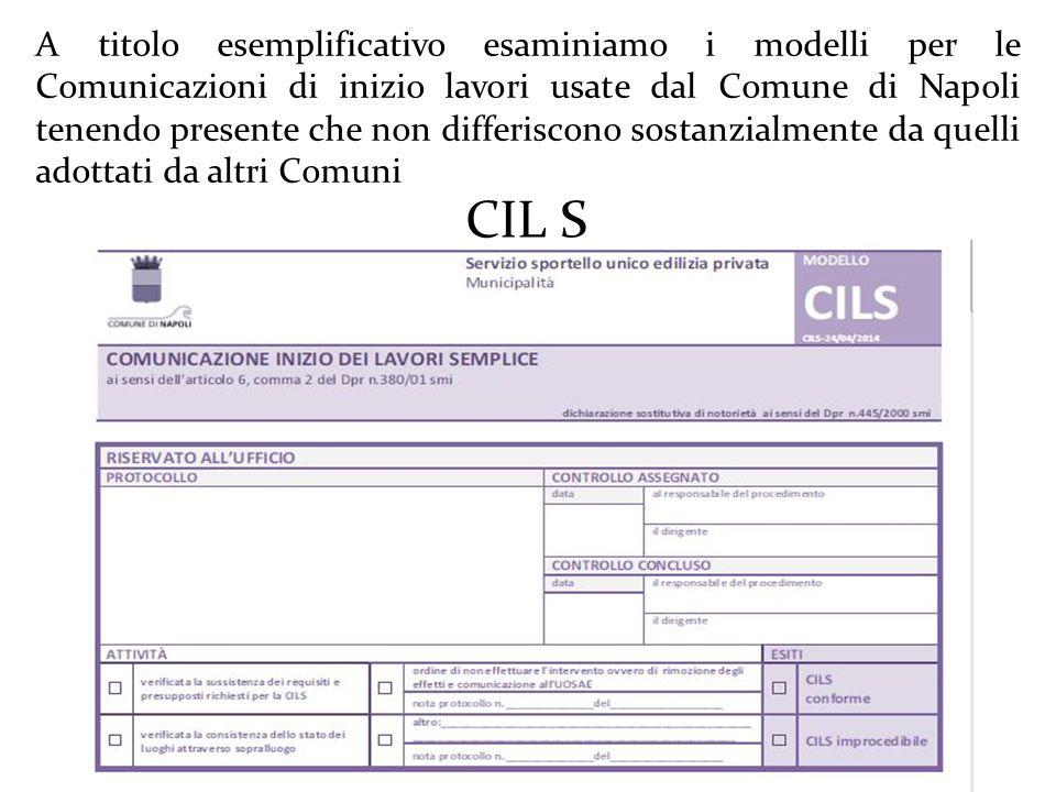 CIL S A titolo esemplificativo esaminiamo i modelli per le Comunicazioni di inizio lavori usate dal Comune di Napoli tenendo presente che non differiscono sostanzialmente da quelli adottati da altri Comuni