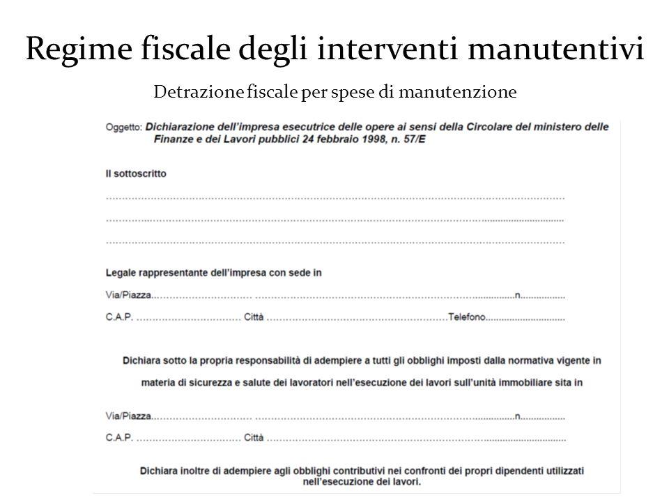 Regime fiscale degli interventi manutentivi Detrazione fiscale per spese di manutenzione