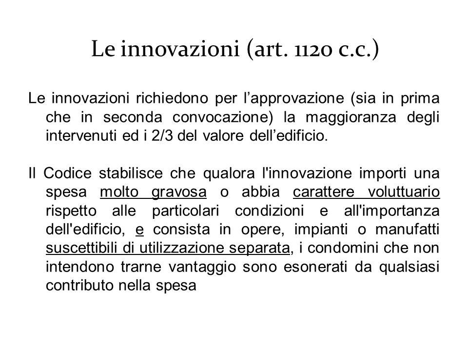 Le innovazioni richiedono per l'approvazione (sia in prima che in seconda convocazione) la maggioranza degli intervenuti ed i 2/3 del valore dell'edificio.