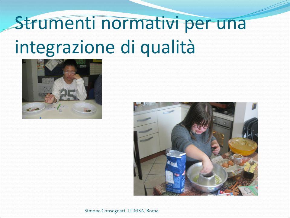 Strumenti normativi per una integrazione di qualità Simone Consegnati, LUMSA, Roma