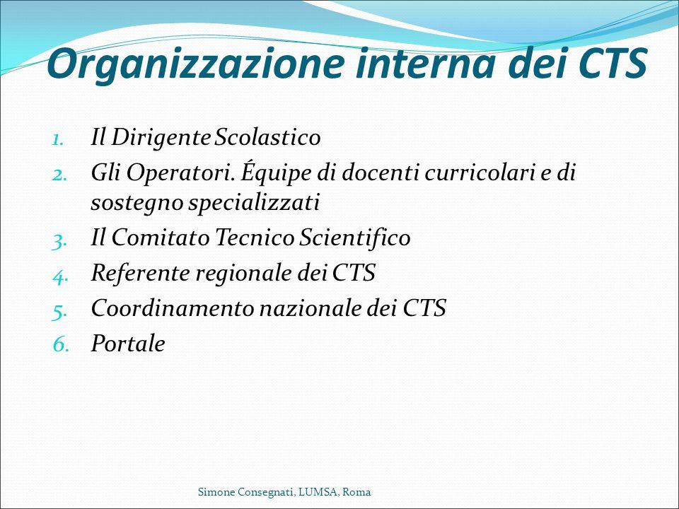 Organizzazione interna dei CTS 1. Il Dirigente Scolastico 2. Gli Operatori. Équipe di docenti curricolari e di sostegno specializzati 3. Il Comitato T