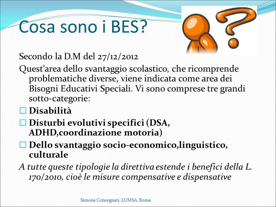 Cosa sono i BES? Secondo la D.M del 27/12/2012 Quest'area dello svantaggio scolastico, che ricomprende problematiche diverse, viene indicata come area