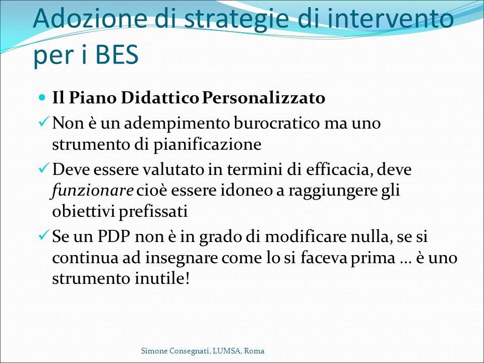 Adozione di strategie di intervento per i BES Il Piano Didattico Personalizzato Non è un adempimento burocratico ma uno strumento di pianificazione De