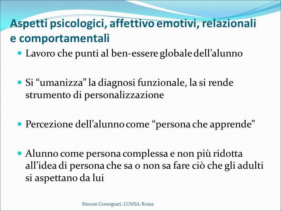 """Aspetti psicologici, affettivo emotivi, relazionali e comportamentali Lavoro che punti al ben-essere globale dell'alunno Si """"umanizza"""" la diagnosi fun"""