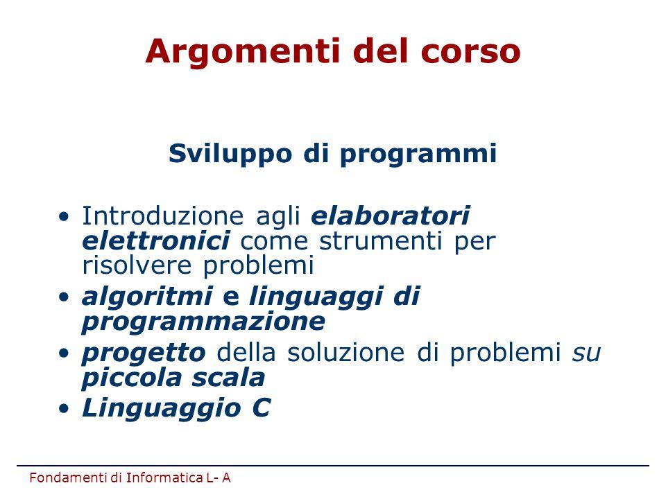Sviluppo di programmi Introduzione agli elaboratori elettronici come strumenti per risolvere problemi algoritmi e linguaggi di programmazione progetto
