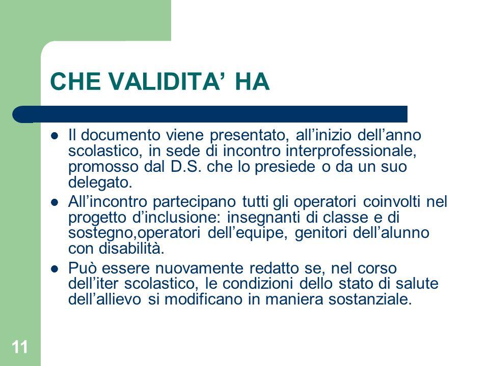 11 CHE VALIDITA' HA Il documento viene presentato, all'inizio dell'anno scolastico, in sede di incontro interprofessionale, promosso dal D.S. che lo p