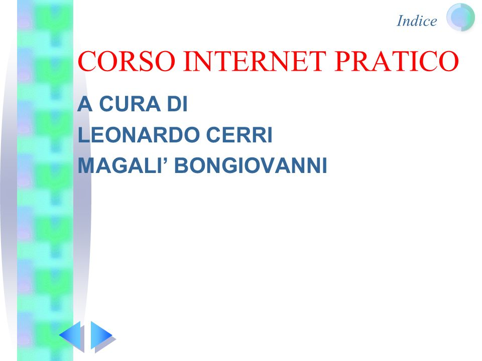 Indice CORSO INTERNET PRATICO A CURA DI LEONARDO CERRI MAGALI' BONGIOVANNI