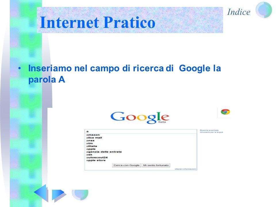 Internet Pratico Inseriamo nel campo di ricerca di Google la parola A