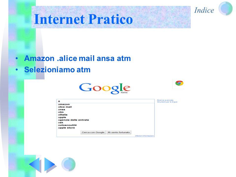Indice Internet Pratico Amazon.alice mail ansa atm Selezioniamo atm