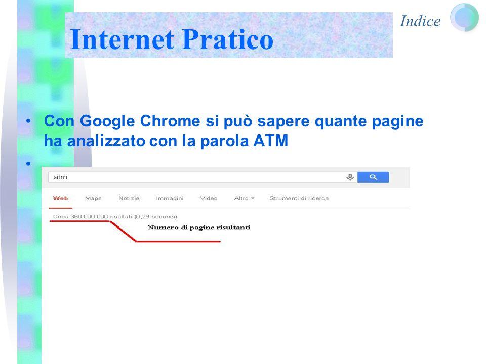 Indice Internet Pratico Con Google Chrome si può sapere quante pagine ha analizzato con la parola ATM