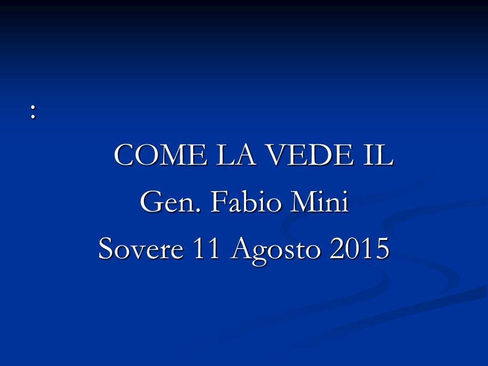 : COME LA VEDE IL Gen. Fabio Mini Sovere 11 Agosto 2015