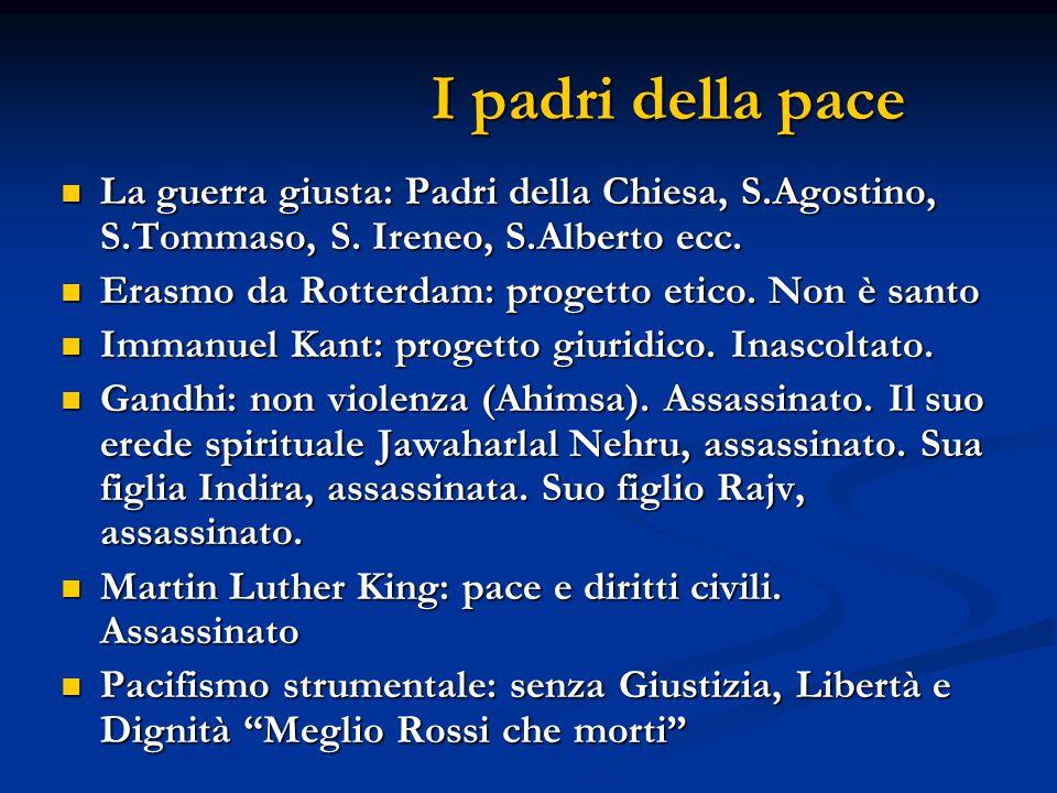 I padri della pace I padri della pace La guerra giusta: Padri della Chiesa, S.Agostino, S.Tommaso, S.