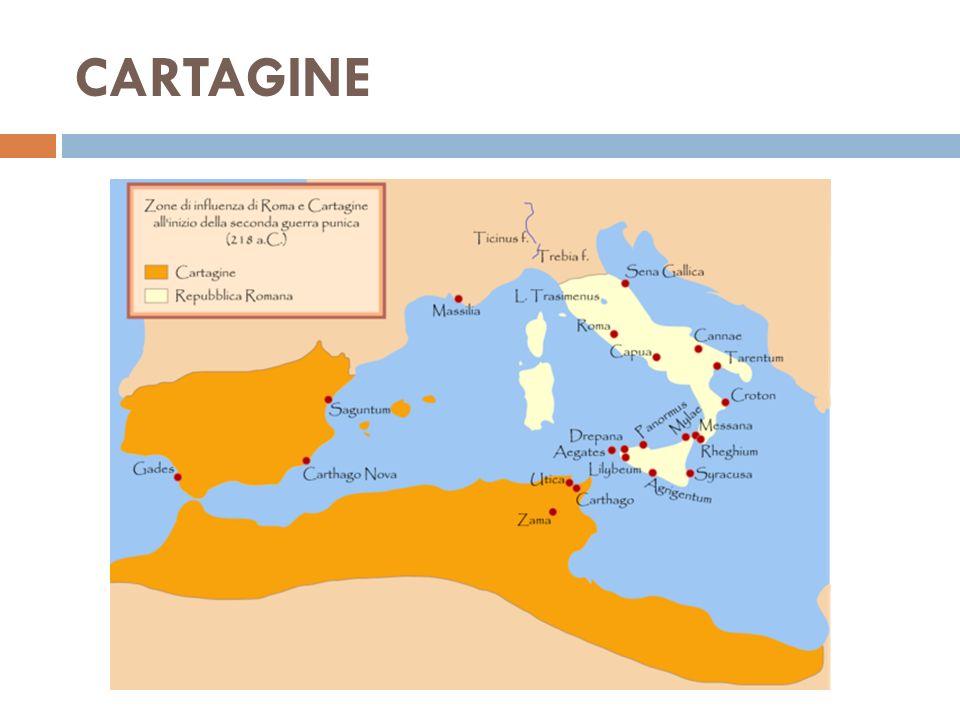 CARTAGINE: il territorio Cartagine si trovava presso l'attuale Tunisi: fondata nell'814 a.C., era stata uno dei numerosi insediamenti commerciali che i Fenici avevano costituito in Occidente.