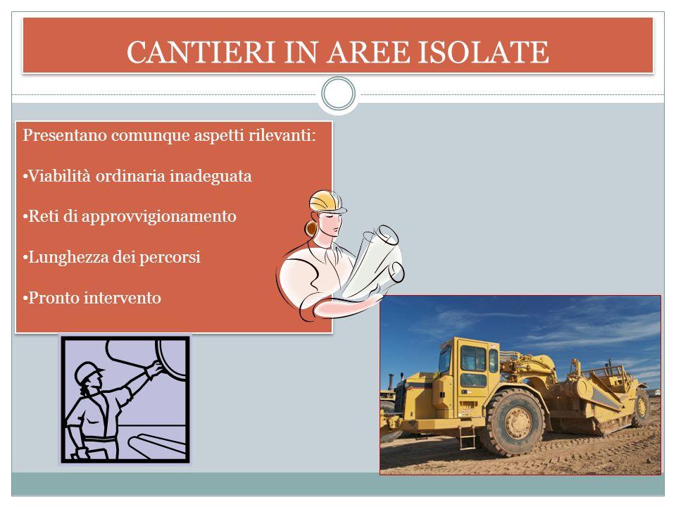 CANTIERI IN AREE ISOLATE I cantieri isolati sono generalmente posti in aree al di fuori di centri urbani La costruzione di nuovi fabbricati isolati im
